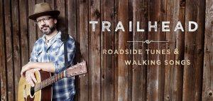 07.10.2018 TRAILHEAD / Tobias Panwitz: Roadside Folksongs!