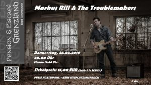 28.03.2019 Markus Rill & The Troublemakers
